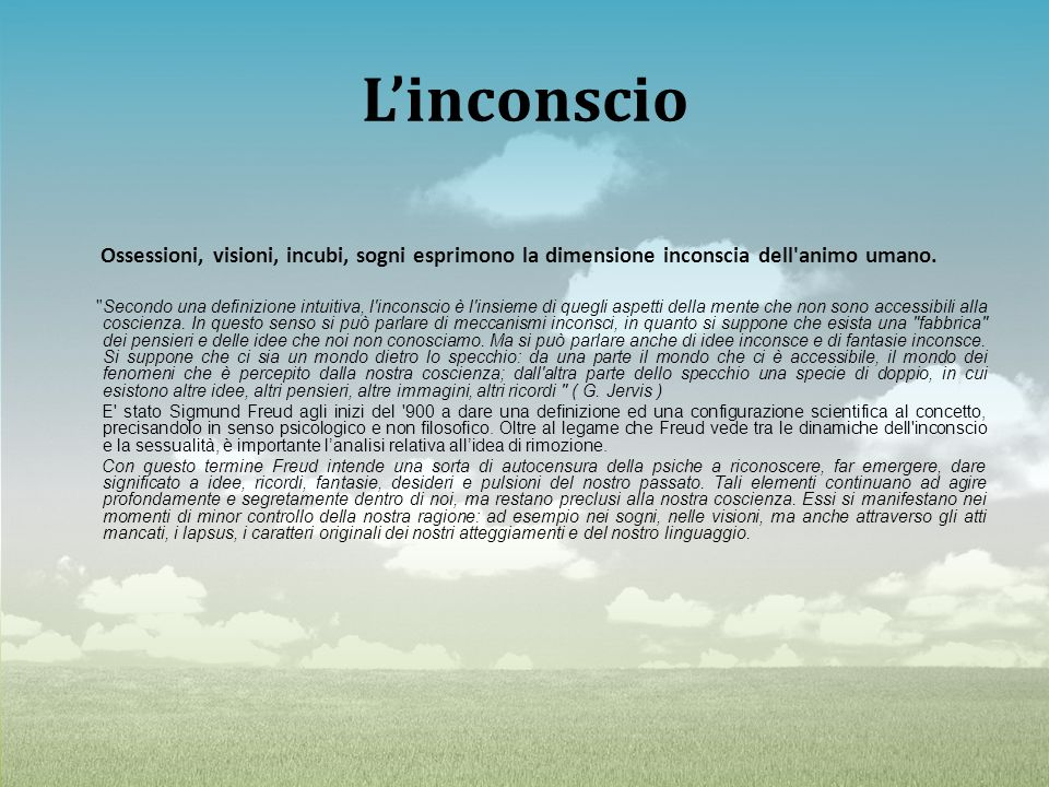 Linconscio Ossessioni, visioni, incubi, sogni esprimono la dimensione inconscia dell'animo umano.