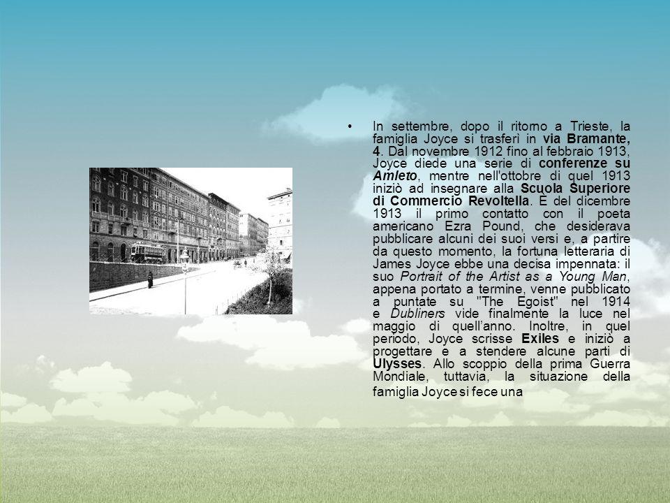 In settembre, dopo il ritorno a Trieste, la famiglia Joyce si trasferì in via Bramante, 4. Dal novembre 1912 fino al febbraio 1913, Joyce diede una se