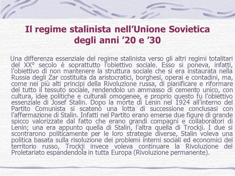 Il regime stalinista nellUnione Sovietica degli anni 20 e 30 Una differenza essenziale del regime stalinista verso gli altri regimi totalitari del XX°