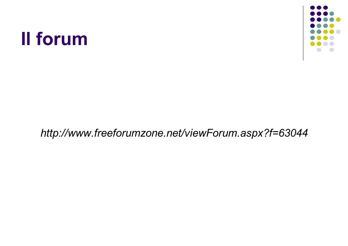Il forum http://www.freeforumzone.net/viewForum.aspx f=63044