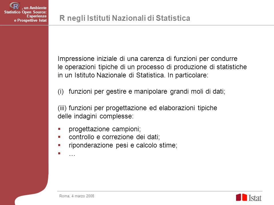 R negli Istituti Nazionali di Statistica Impressione iniziale di una carenza di funzioni per condurre le operazioni tipiche di un processo di produzione di statistiche in un Istituto Nazionale di Statistica.