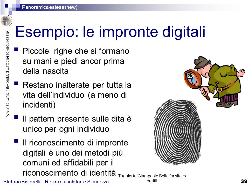 www.sci.unich.it/~bista/didattica/reti-sicurezza/ Panoramica estesa (new) 39 Stefano Bistarelli – Reti di calcolatori e Sicurezza Thanks to Giampaolo Bella for slides draft!.