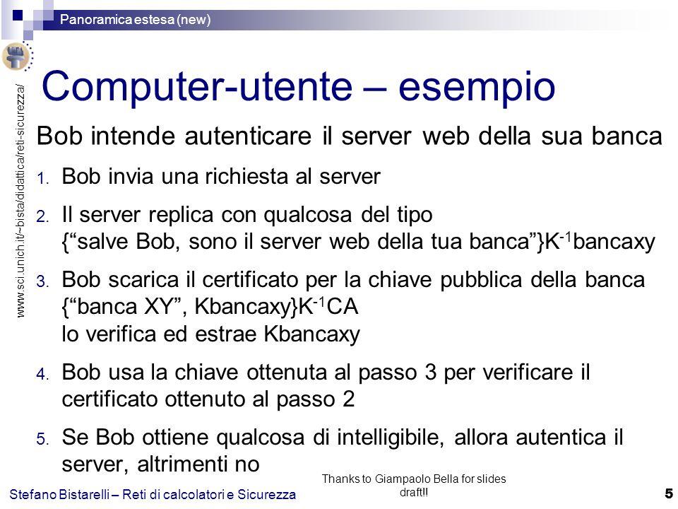 www.sci.unich.it/~bista/didattica/reti-sicurezza/ Panoramica estesa (new) 16 Stefano Bistarelli – Reti di calcolatori e Sicurezza Thanks to Giampaolo Bella for slides draft!.