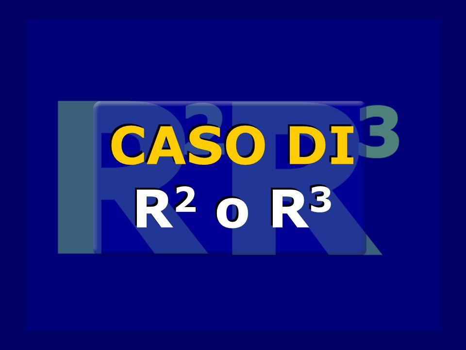 CASO DI R 2 o R 3