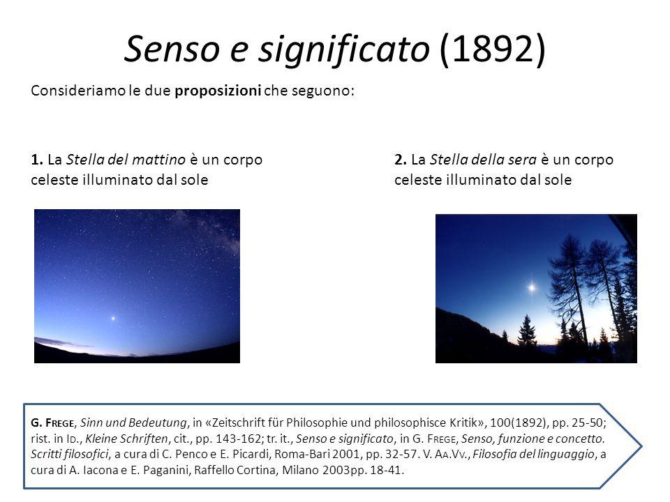 1. La Stella del mattino è un corpo celeste illuminato dal sole 2. La Stella della sera è un corpo celeste illuminato dal sole Consideriamo le due pro