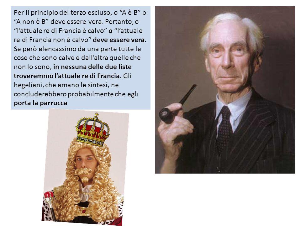 Per il principio del terzo escluso, o A è B o A non è B deve essere vera. Pertanto, o lattuale re di Francia è calvo o lattuale re di Francia non è ca