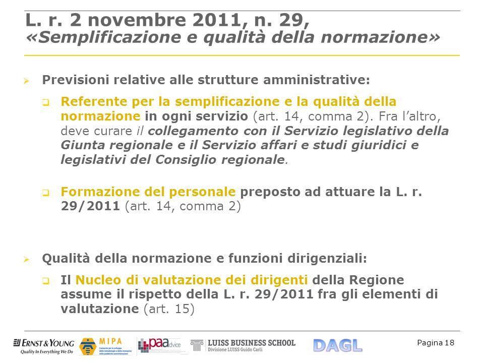 Pagina 18 L. r. 2 novembre 2011, n. 29, «Semplificazione e qualità della normazione» Previsioni relative alle strutture amministrative: Referente per