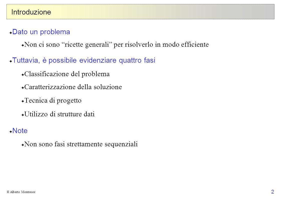 3 © Alberto Montresor Classificazione di un problema Fa parte di una classe più ampia di problemi.