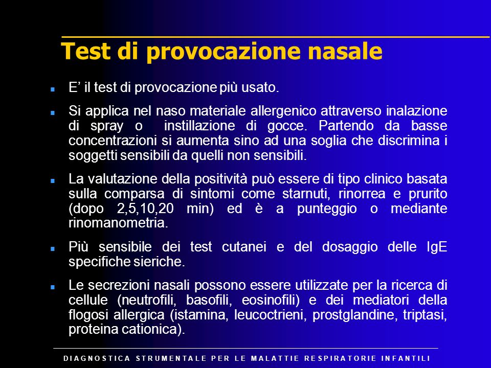 D I A G N O S T I C A S T R U M E N T A L E P E R L E M A L A T T I E R E S P I R A T O R I E I N F A N T I L I Test di provocazione nasale n E il tes