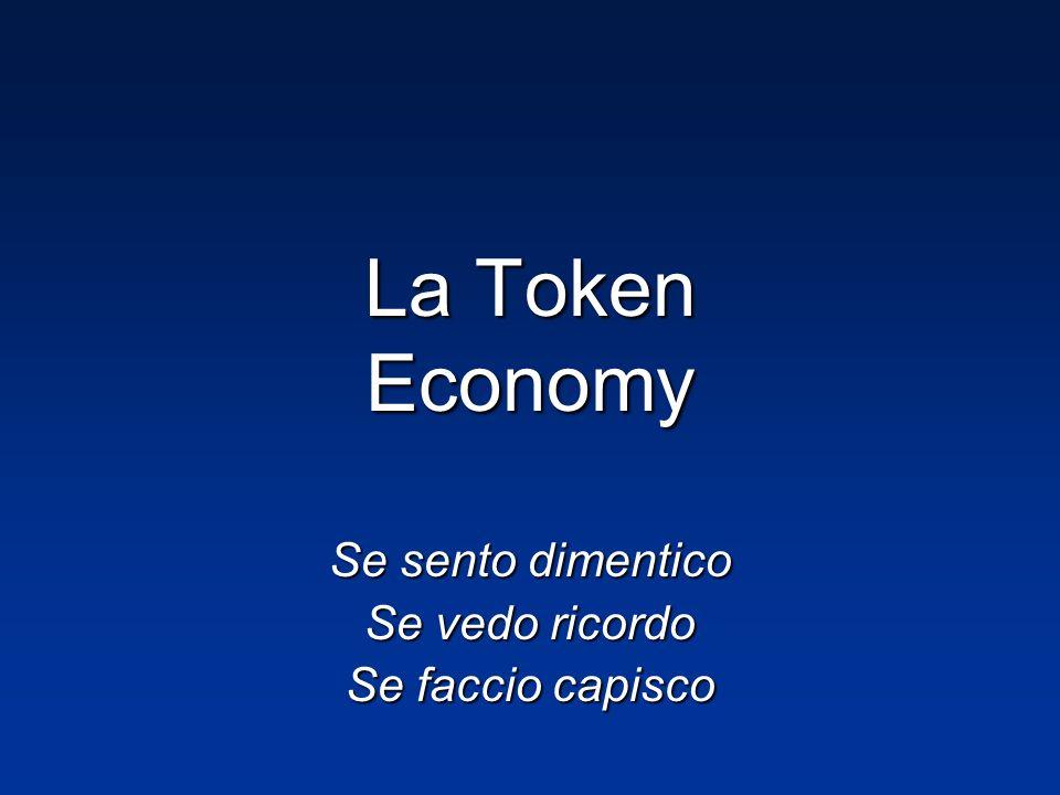 La Token Economy Se sento dimentico Se vedo ricordo Se faccio capisco