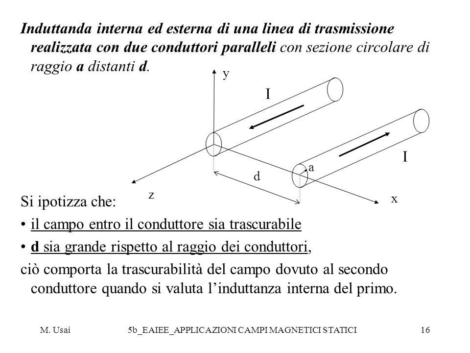 M. Usai5b_EAIEE_APPLICAZIONI CAMPI MAGNETICI STATICI16 Induttanda interna ed esterna di una linea di trasmissione realizzata con due conduttori parall