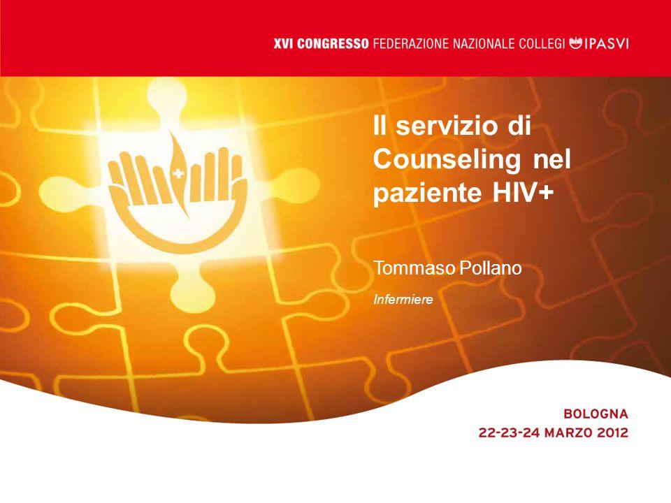 Il servizio di Counseling nel paziente HIV+ Tommaso Pollano Infermiere