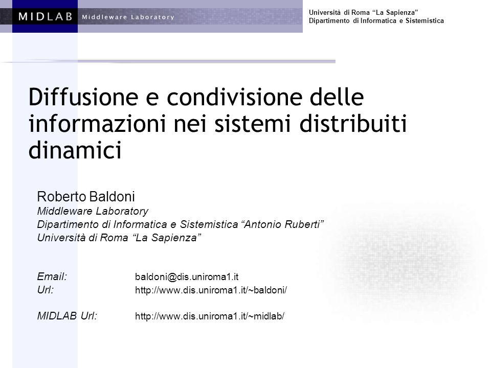 Università di Roma La Sapienza Dipartimento di Informatica e Sistemistica Diffusione e condivisione delle informazioni nei sistemi distribuiti dinamic