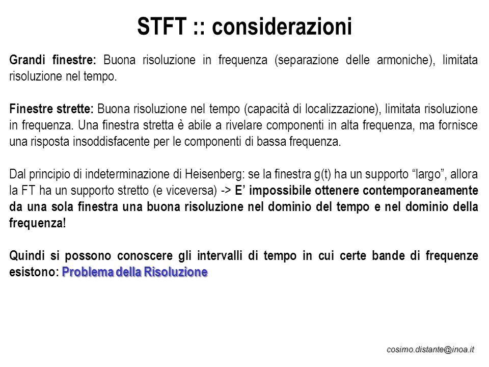 cosimo.distante@inoa.it STFT :: considerazioni Grandi finestre: Buona risoluzione in frequenza (separazione delle armoniche), limitata risoluzione nel