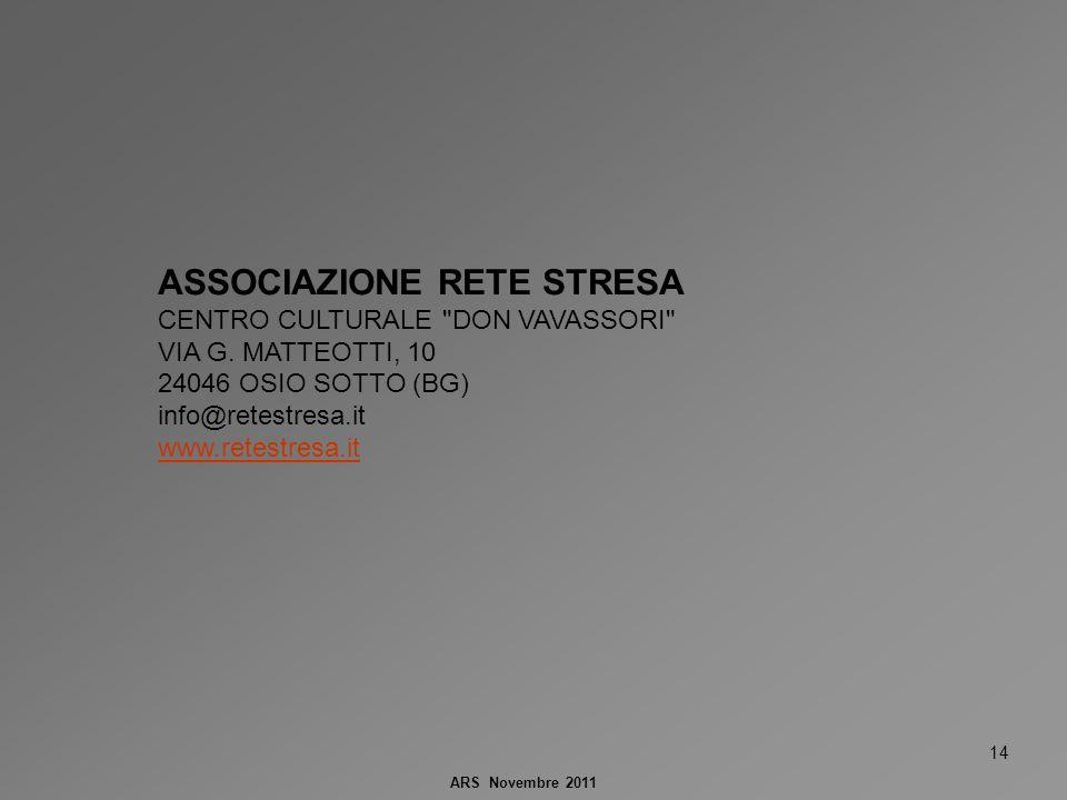 14 ARS Novembre 2011 ASSOCIAZIONE RETE STRESA CENTRO CULTURALE DON VAVASSORI VIA G.