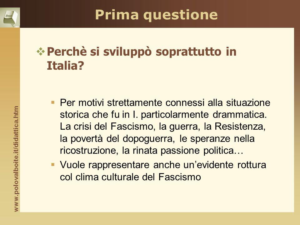 www.polovalboite.it/didattica.htm Seconda questione Perchè si sviluppò proprio in quegli anni.