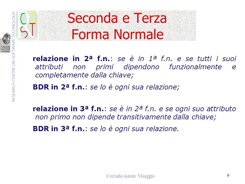 Corrado Aaron Visaggio 10 Calcolo Relazionale Il Calcolo Relazionale fa riferimento ad una famiglia di linguaggi di interrogazione dichiarativi, basati sul calcolo dei predicati del primo ordine.