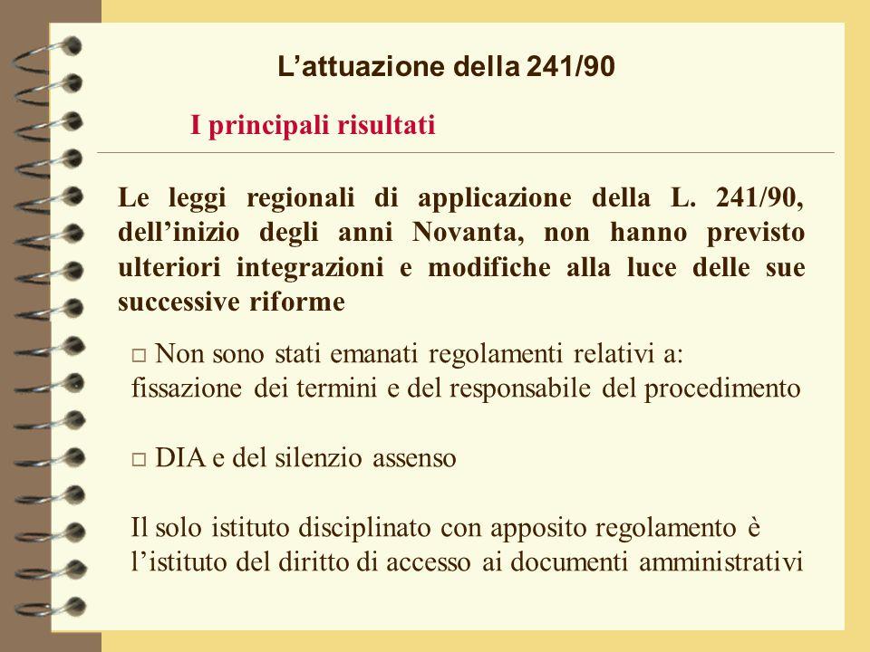 Lattuazione della 241/90 Le leggi regionali di applicazione della L.