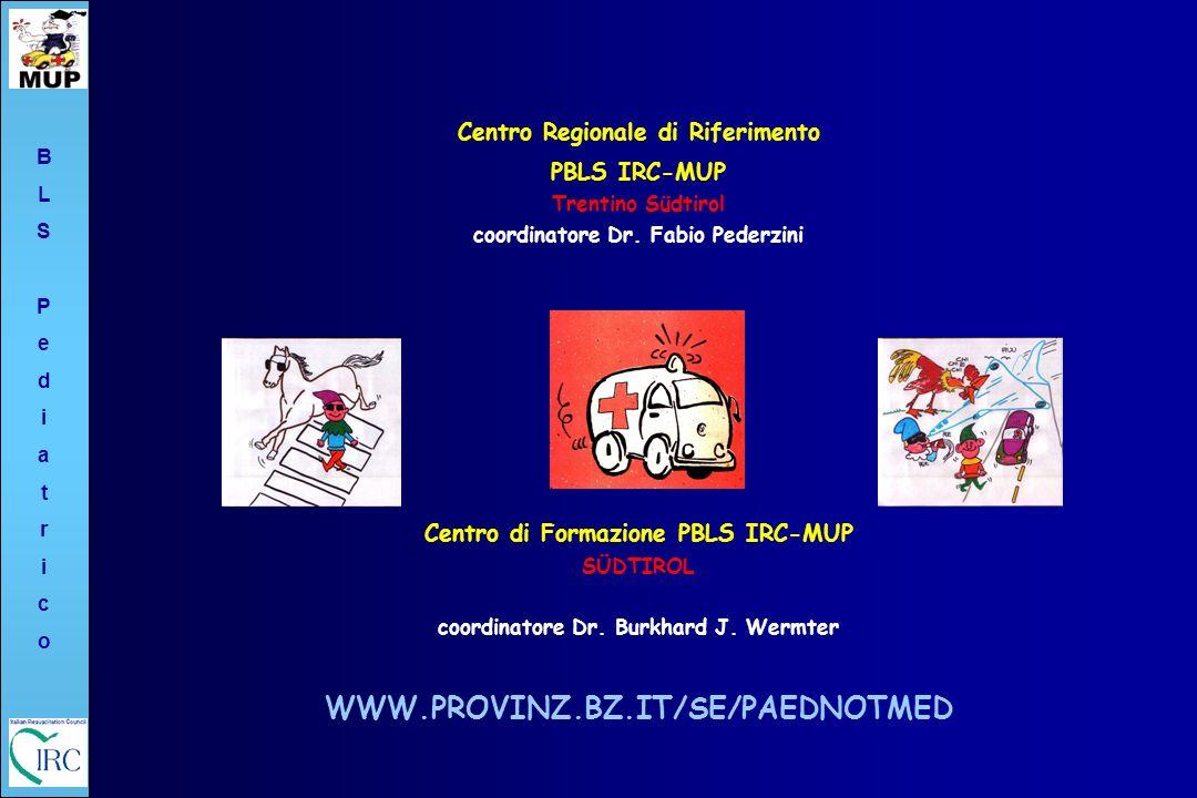 BLSPediatricoBLSPediatrico Coordinatore : Dr.Burkhard J.