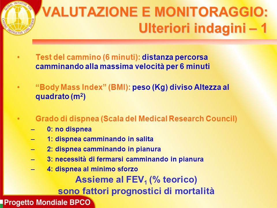 VALUTAZIONE E MONITORAGGIO: Ulteriori indagini – 1 Test del cammino (6 minuti): distanza percorsa camminando alla massima velocità per 6 minuti Body M