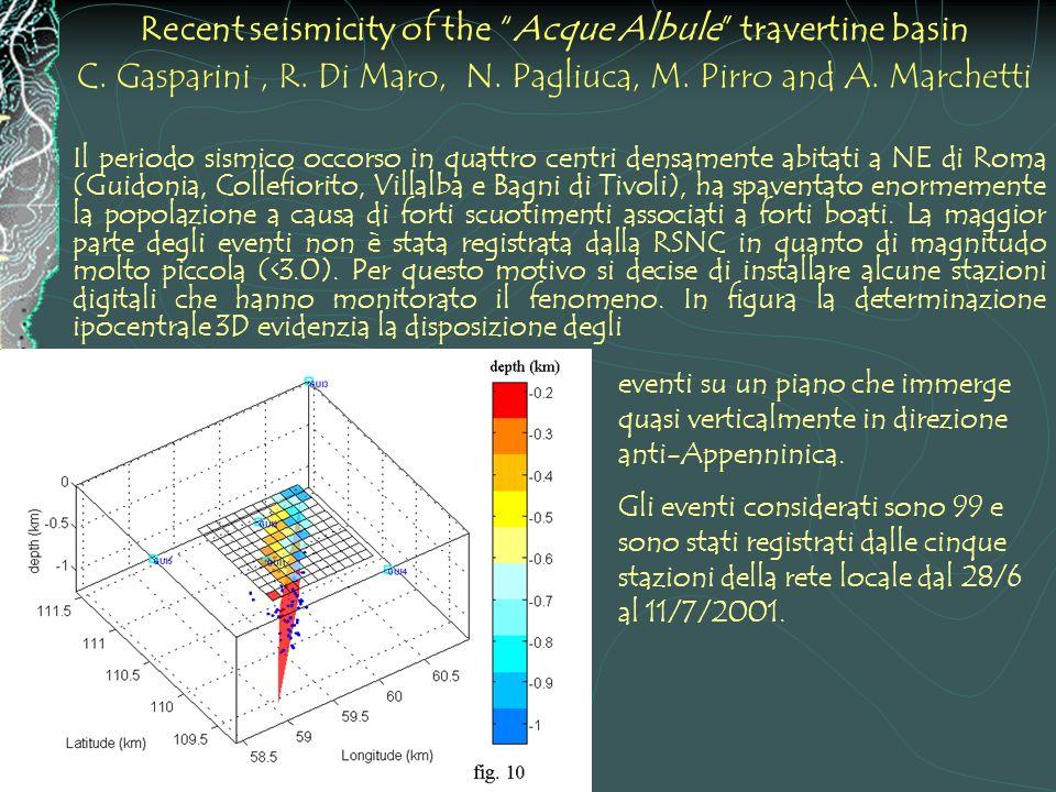Recent seismicity of the Acque Albule travertine basin C. Gasparini, R. Di Maro, N. Pagliuca, M. Pirro and A. Marchetti Il periodo sismico occorso in