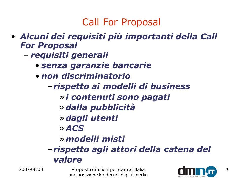 2007/06/04Proposta di azioni per dare all'Italia una posizione leader nei digital media 3 Call For Proposal Alcuni dei requisiti più importanti della