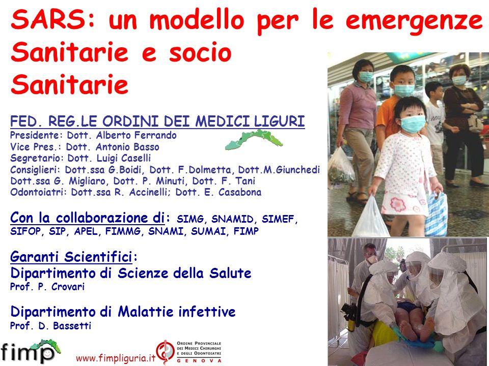 www.apel-pediatri.it www.fimpliguria.it SARS: un modello per le emergenze Sanitarie e socio Sanitarie FED. REG.LE ORDINI DEI MEDICI LIGURI Presidente: