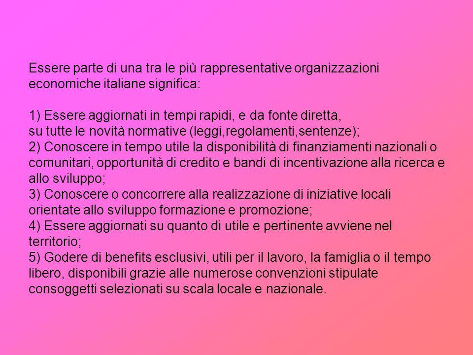 Essere parte di una tra le più rappresentative organizzazioni economiche italiane significa: 1) Essere aggiornati in tempi rapidi, e da fonte diretta,