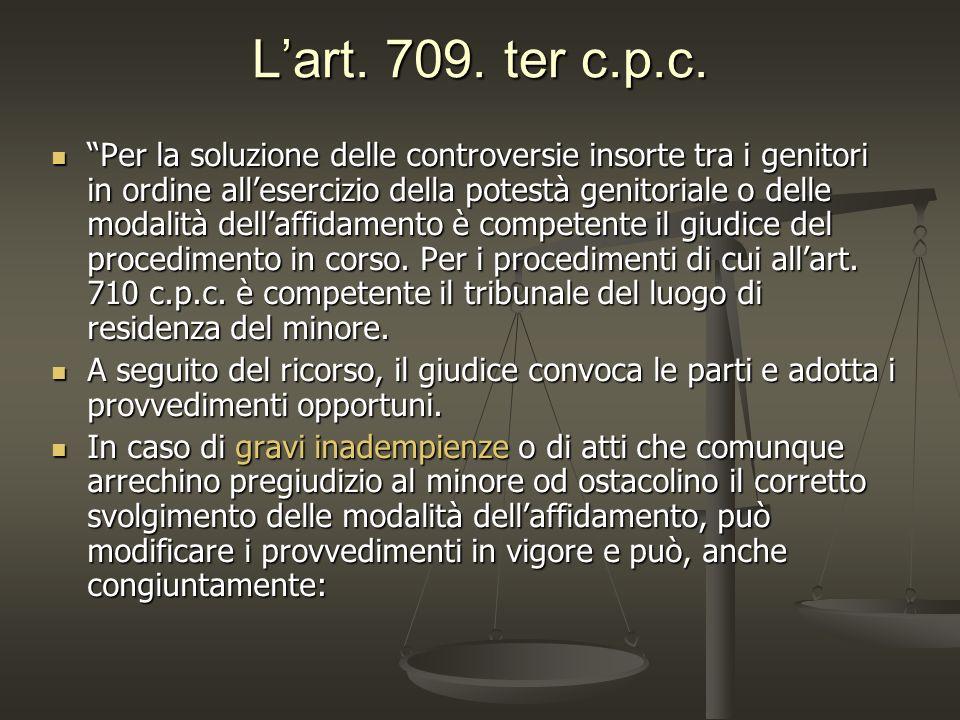 Lart. 709. ter c.p.c. Per la soluzione delle controversie insorte tra i genitori in ordine allesercizio della potestà genitoriale o delle modalità del