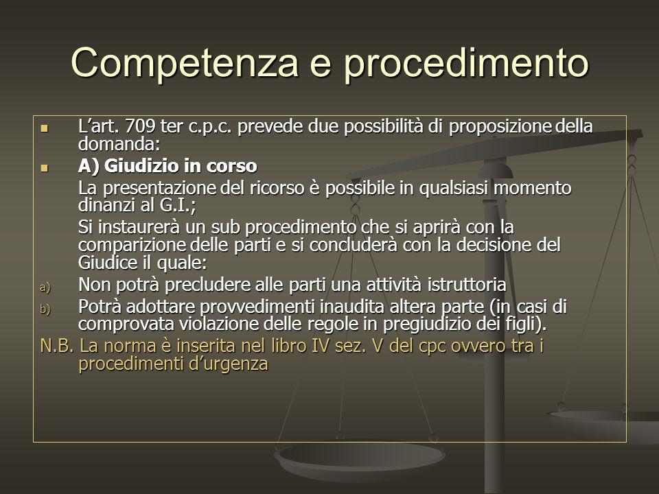 Competenza e procedimento Lart. 709 ter c.p.c. prevede due possibilità di proposizione della domanda: Lart. 709 ter c.p.c. prevede due possibilità di
