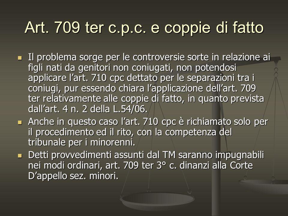 Art. 709 ter c.p.c. e coppie di fatto Il problema sorge per le controversie sorte in relazione ai figli nati da genitori non coniugati, non potendosi