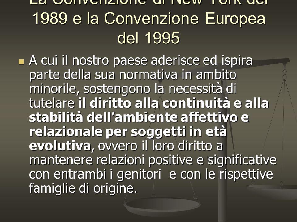 La Convenzione di New York del 1989 e la Convenzione Europea del 1995 La Convenzione di New York del 1989 e la Convenzione Europea del 1995 A cui il n