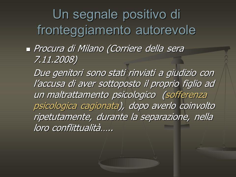 Un segnale positivo di fronteggiamento autorevole Procura di Milano (Corriere della sera 7.11.2008) Procura di Milano (Corriere della sera 7.11.2008)