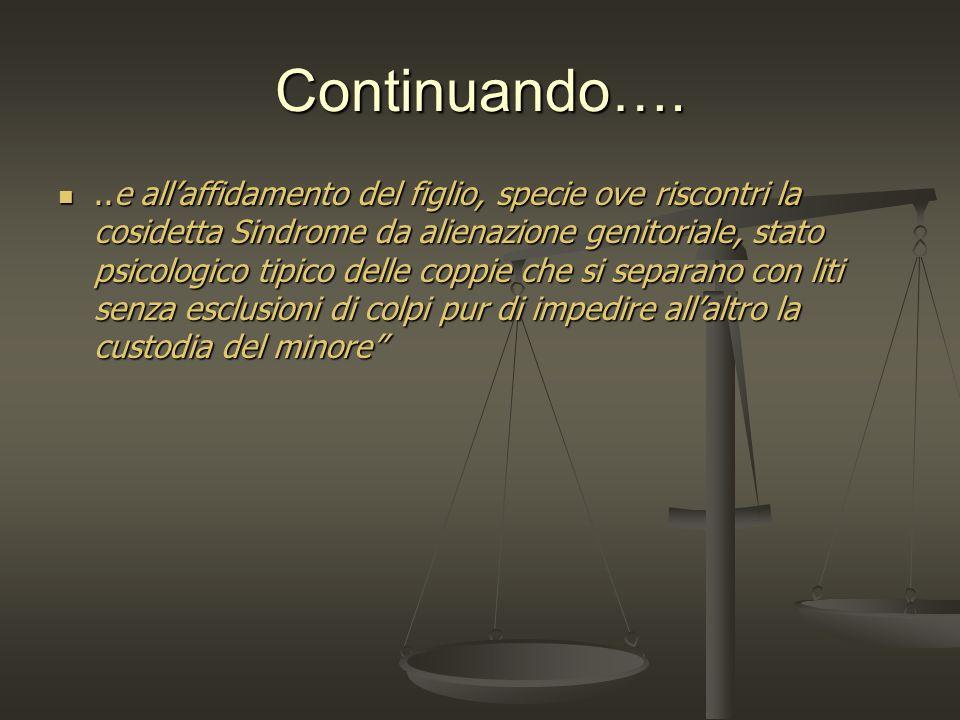 Bisogna distinguere però: MERA CONFLITTUALITA E ALIENAZIONE GENITORIALE ( Cass.