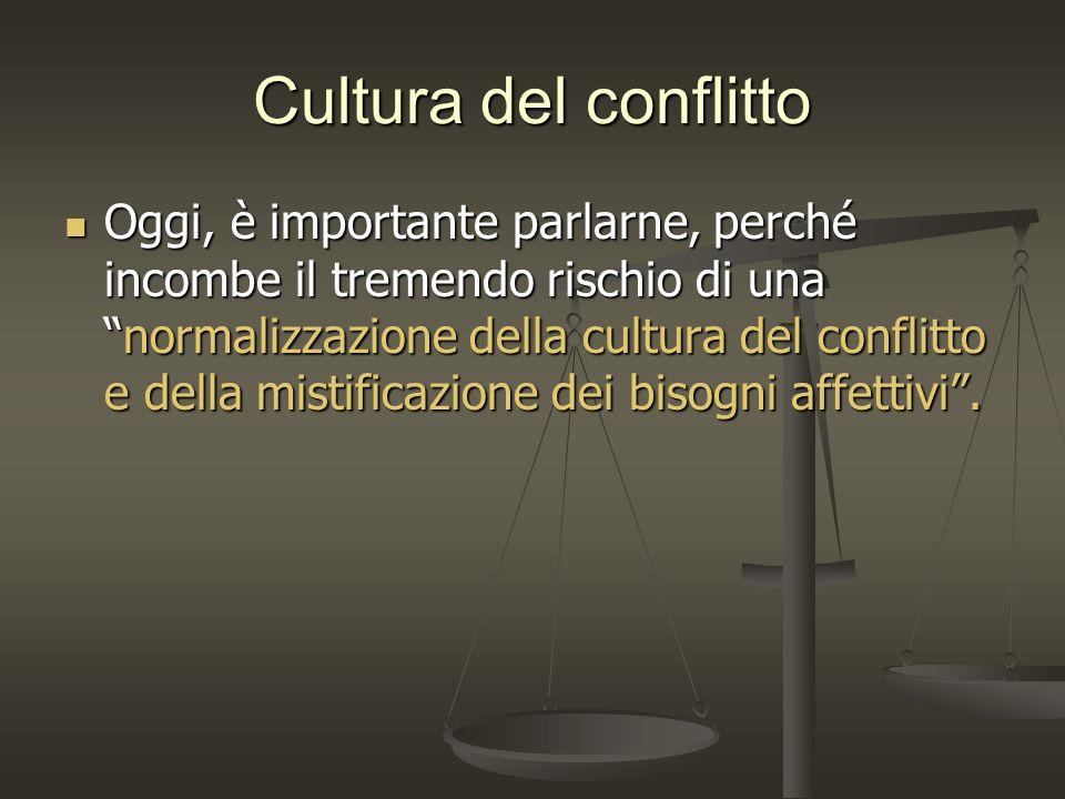 Cultura del conflitto Oggi, è importante parlarne, perché incombe il tremendo rischio di unanormalizzazione della cultura del conflitto e della mistif