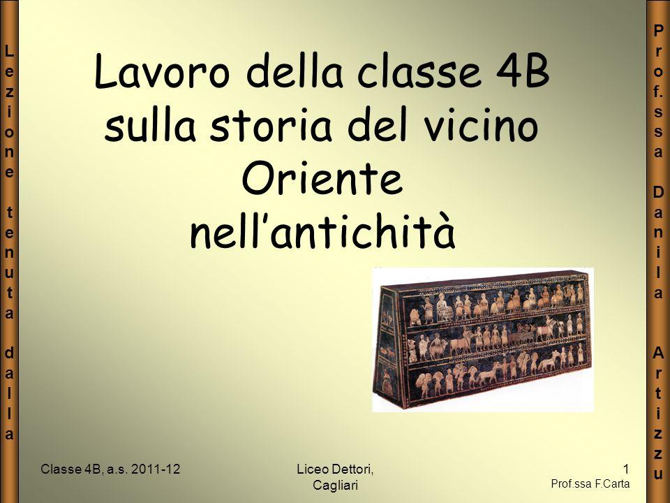 LezionetenutadallaLezionetenutadalla P r o f. s a D a n i l a A r t i z u Classe 4B, a.s. 2011-12Liceo Dettori, Cagliari 1 Prof.ssa F.Carta Lavoro del