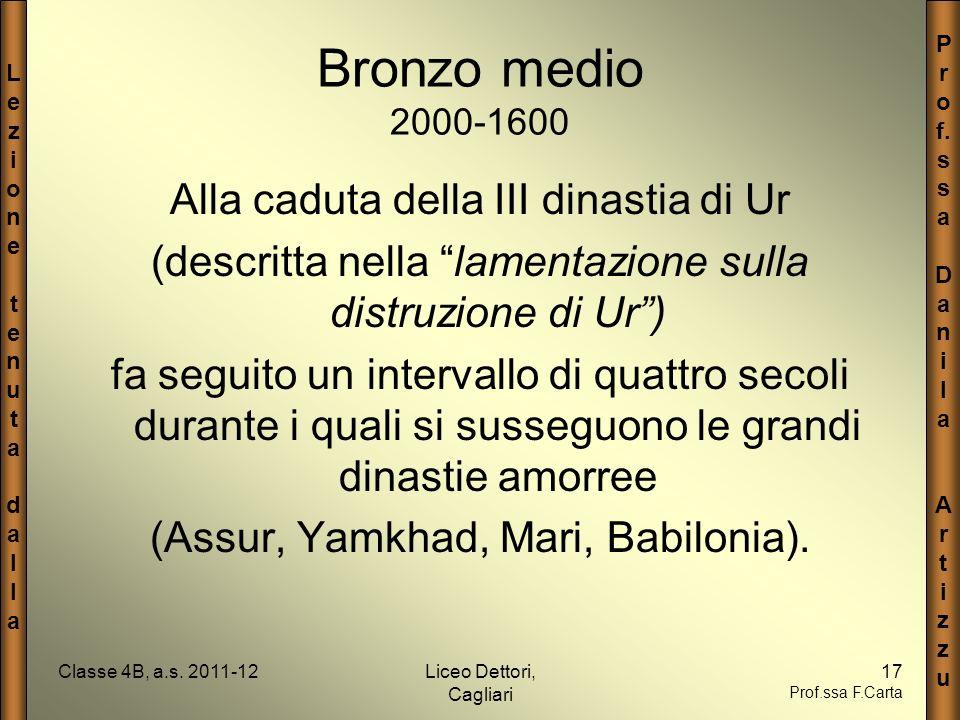 LezionetenutadallaLezionetenutadalla P r o f. s a D a n i l a A r t i z u Classe 4B, a.s. 2011-12Liceo Dettori, Cagliari 17 Prof.ssa F.Carta Bronzo me