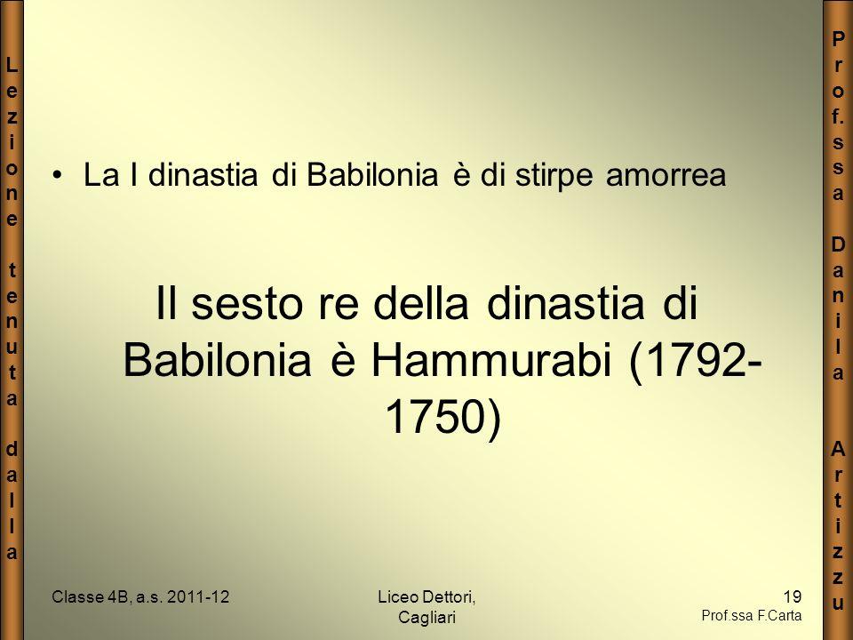 LezionetenutadallaLezionetenutadalla P r o f. s a D a n i l a A r t i z u Classe 4B, a.s. 2011-12Liceo Dettori, Cagliari 19 Prof.ssa F.Carta La I dina
