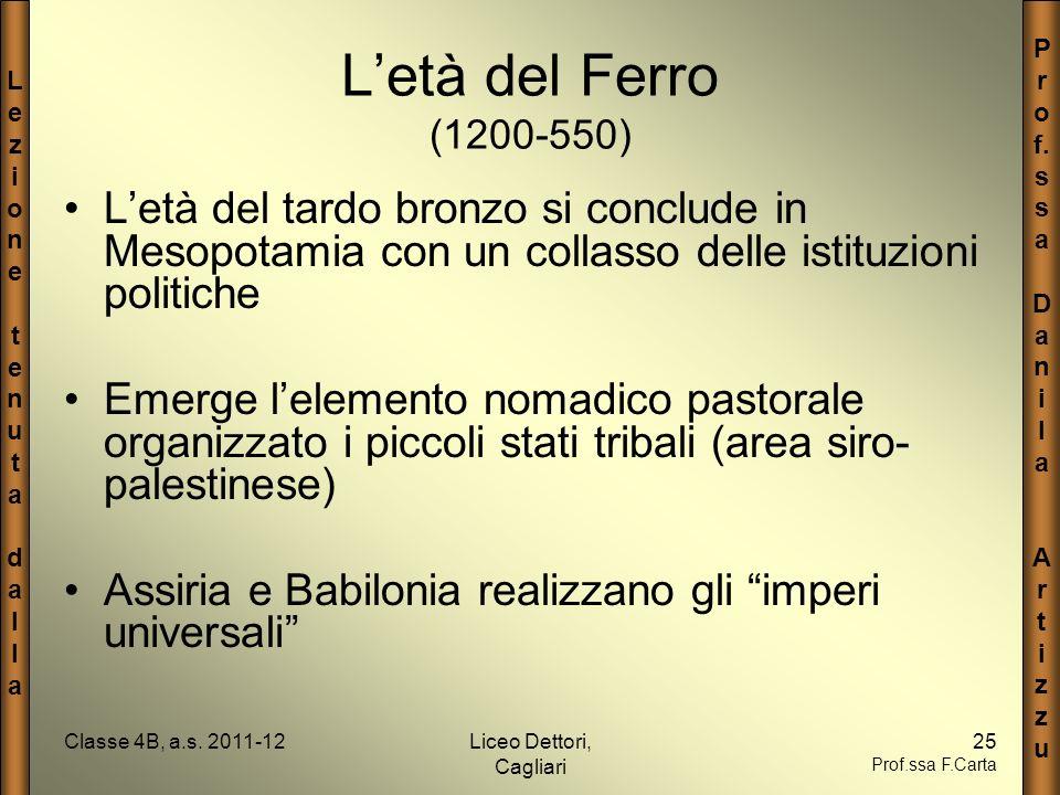 LezionetenutadallaLezionetenutadalla P r o f. s a D a n i l a A r t i z u Classe 4B, a.s. 2011-12Liceo Dettori, Cagliari 25 Prof.ssa F.Carta Letà del