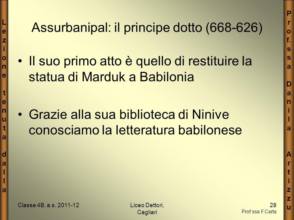 LezionetenutadallaLezionetenutadalla P r o f. s a D a n i l a A r t i z u Classe 4B, a.s. 2011-12Liceo Dettori, Cagliari 28 Prof.ssa F.Carta Assurbani