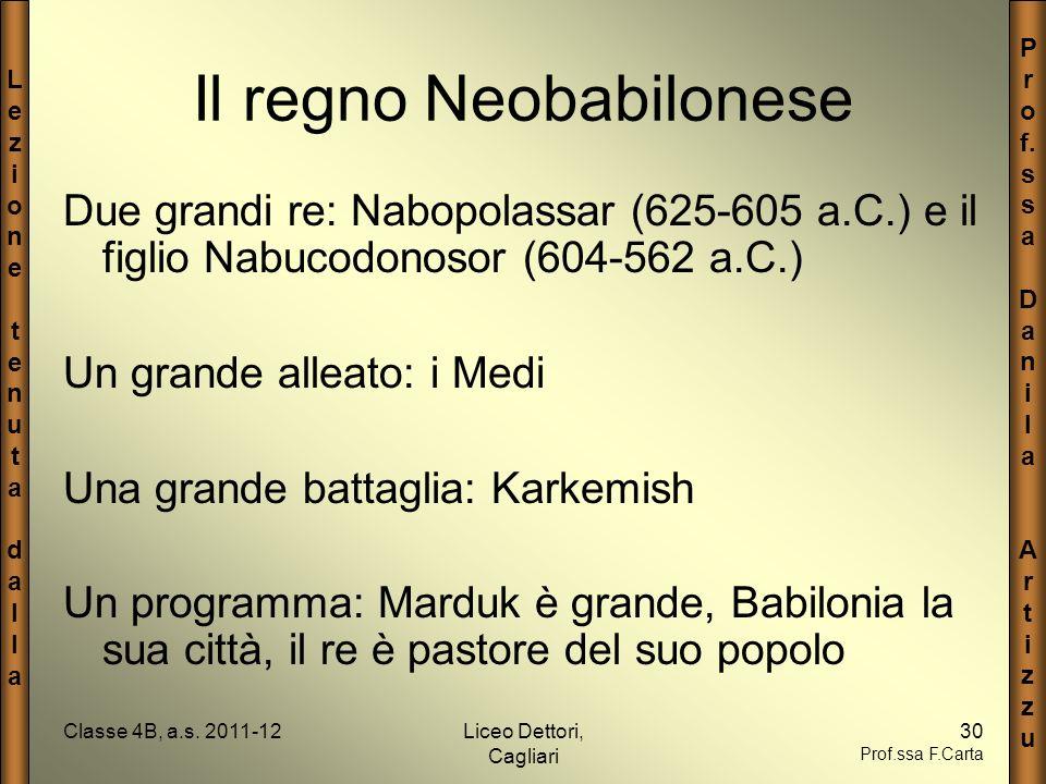 LezionetenutadallaLezionetenutadalla P r o f. s a D a n i l a A r t i z u Classe 4B, a.s. 2011-12Liceo Dettori, Cagliari 30 Prof.ssa F.Carta Il regno