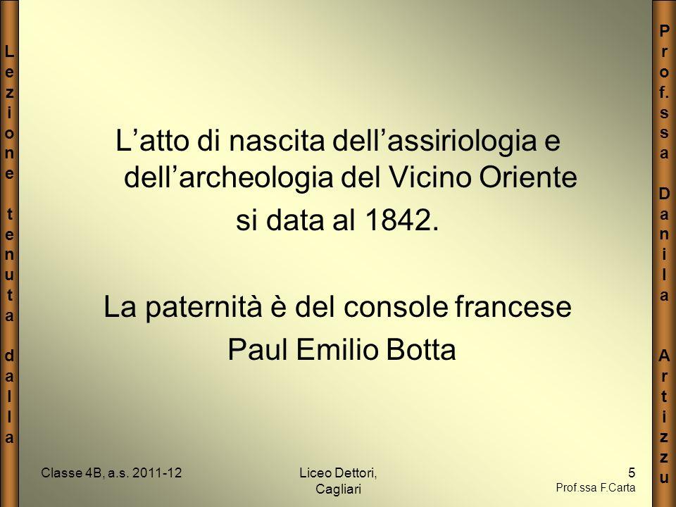 LezionetenutadallaLezionetenutadalla P r o f. s a D a n i l a A r t i z u Classe 4B, a.s. 2011-12Liceo Dettori, Cagliari 5 Prof.ssa F.Carta Latto di n