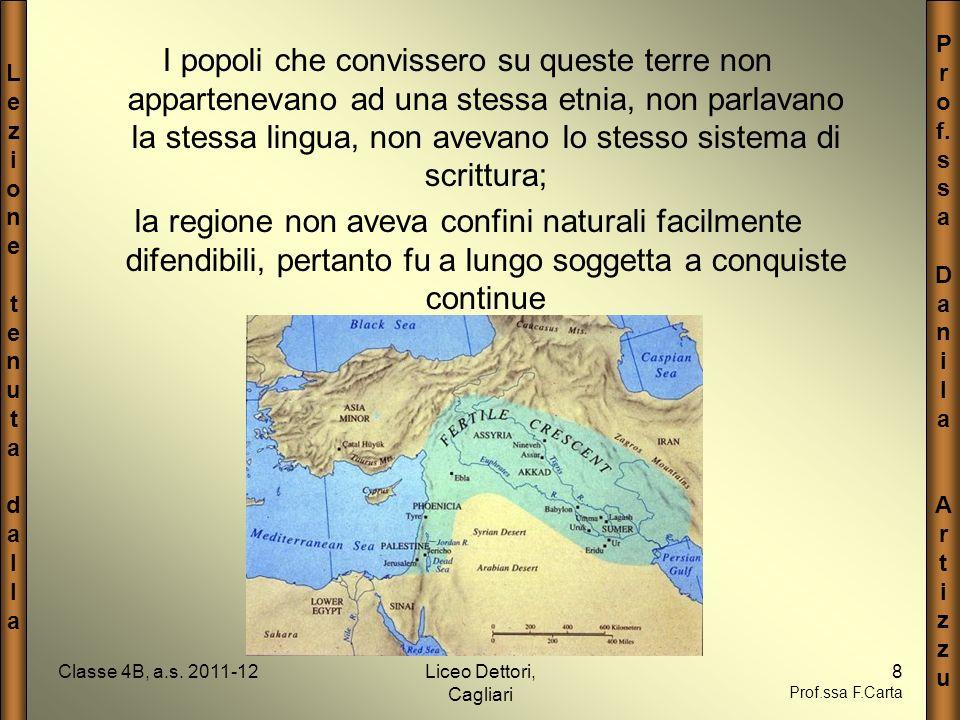 LezionetenutadallaLezionetenutadalla P r o f. s a D a n i l a A r t i z u Classe 4B, a.s. 2011-12Liceo Dettori, Cagliari 8 Prof.ssa F.Carta I popoli c