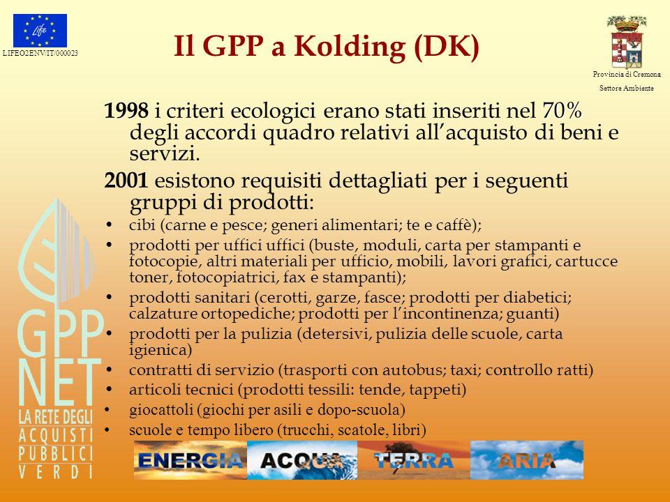 LIFEO2ENV/IT/000023 Provincia di Cremona Settore Ambiente Il GPP a Kolding (DK) 70% 1998 i criteri ecologici erano stati inseriti nel 70% degli accord