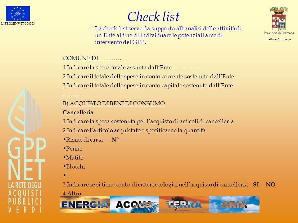 LIFEO2ENV/IT/000023 Provincia di Cremona Settore Ambiente Check list La check-list serve da supporto allanalisi delle attività di un Ente al fine di i