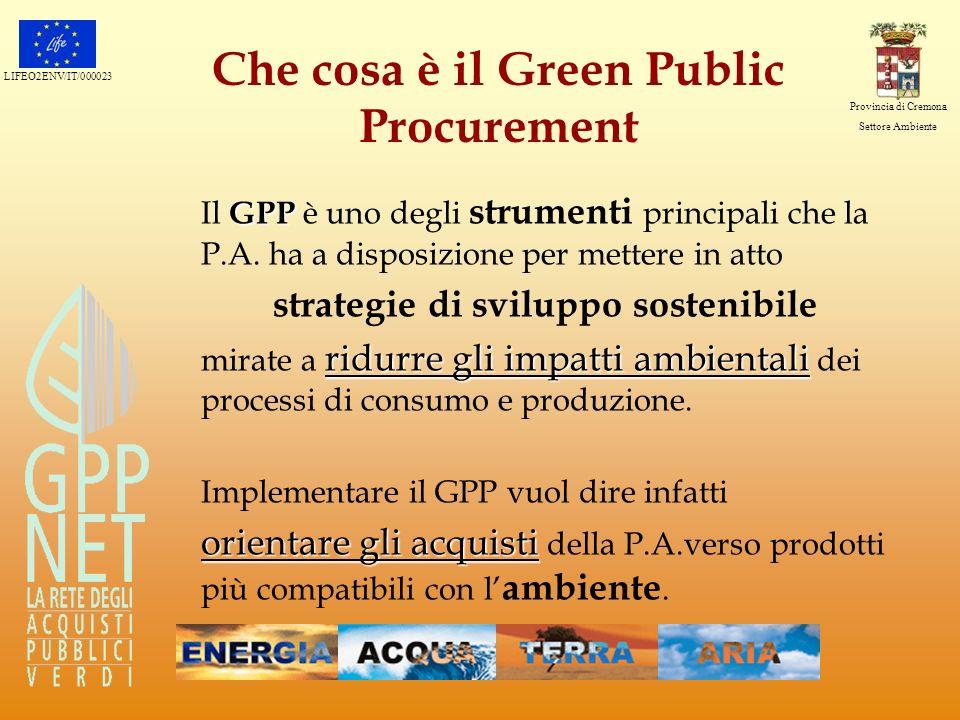 LIFEO2ENV/IT/000023 Provincia di Cremona Settore Ambiente Dati generali del progetto GPPnet la rete degli acquisti pubblici verdi Beneficiario: Provincia di Cremona 9 settori, 35 dipendenti Sperimentatori: 13 Comuni Assistenza esterna: Ecosistemi s.r.l.