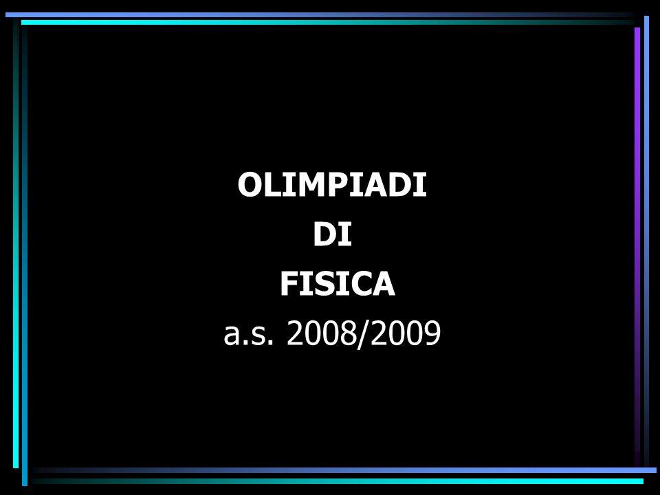 OLIMPIADI DI FISICA a.s. 2008/2009