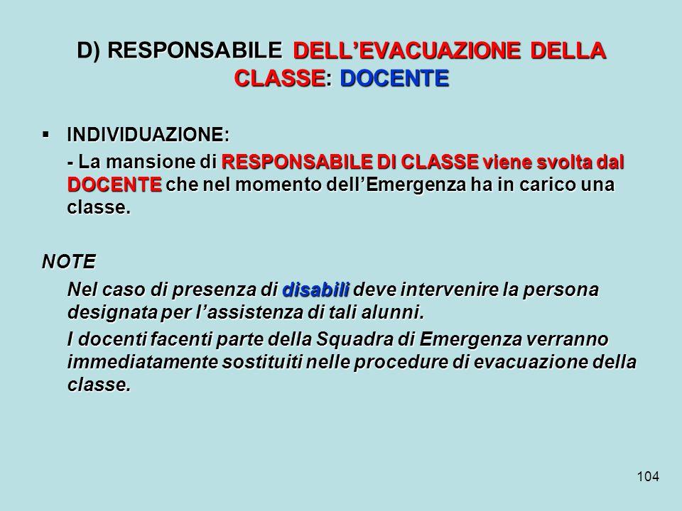 104 RESPONSABILE DELLEVACUAZIONE DELLA CLASSE: DOCENTE D) RESPONSABILE DELLEVACUAZIONE DELLA CLASSE: DOCENTE INDIVIDUAZIONE: INDIVIDUAZIONE: - La mans