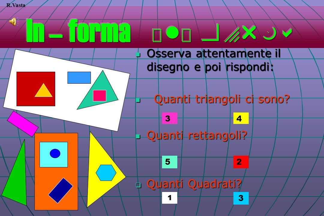 Osserva attentamente il disegno e poi rispondi: Osserva attentamente il disegno e poi rispondi: Quanti triangoli ci sono.