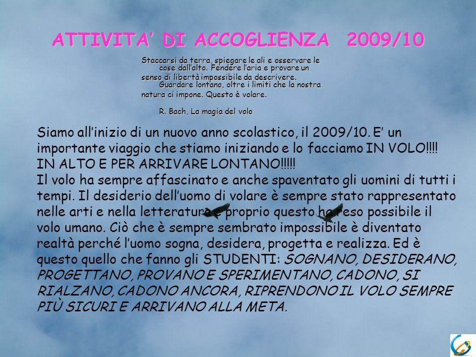 ATTIVITA DI ACCOGLIENZA 2009/10 Staccarsi da terra, spiegare le ali e osservare le cose dallalto.